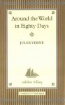 Around the World in Eighty Days (Collector's Library) - Jules Verne