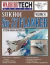 Sukhoi Su-27 Flanker - Warbirdtech V. 42 - Yefim Gordon, Peter Davison
