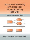 Multilevel Modeling of Categorical Outcomes Using IBM SPSS (Quantitative Methodology Series) - Ronald H. Heck, Scott Thomas, Lynn Tabata