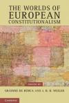The Worlds of European Constitutionalism - Grainne de Burca, J.H.H. Weiler