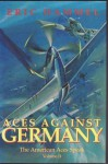 Aces Against Germany: The American Aces Speak, Vol. 2 (The American Aces Speak, Vol 2) - Eric Hammel