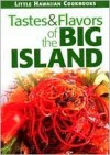 Tastes & Flavors of the Big Island - Mutual Publishing