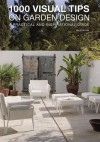 1000 Visual Tips on Garden Design: A Practical and Inspirational Guide - Marta Serrats