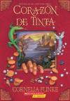 Corazón de Tinta (Mundo de Tinta, #1) - Cornelia Funke, Rosa Pilar Blanco