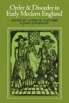 Order and Disorder in Early Modern England - Anthony Fletcher, John Stevenson
