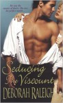 Seducing the Viscount - Deborah Raleigh