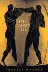 Eye Against Eye - Forrest Gander, Sally Mann