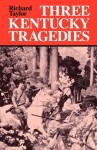 Three Kentucky Tragedies (New Books for New Readers) - Richard Taylor