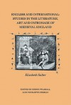 English and International: Studies in the Literature, Art and Patronage of Medieval England - Elizabeth Salter, Derek Albert Pearsall, Nicolette Zeeman