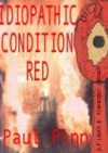 Idiopathic Condition Red - Paul Pinn
