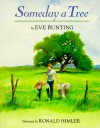 Someday a Tree - Eve Bunting, Ronald Himler