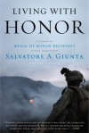 Living with Honor: A Memoir by America's First Living Medal of Honor Recipient Since the Vietnam War - Salvatore A. Giunta