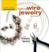 Getting Started Making Wire Jewelry and More (Getting Started series) - Linda Chandler