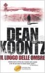 Il luogo delle ombre - Annabella Caminiti, Dean Koontz