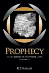 Prophecy - R.T. Kaelin