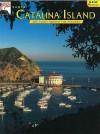 Santa Catalina Island: The Story Behind the Scenery - Terrance D. Martin, Katherine Martin