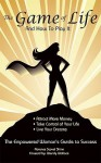 The Game of Life and How to Play It: Empowered Woman's Guide to Success - Florence Scovel Shinn, Wendy Wallace