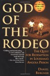 God of the Rodeo: The Quest for Redemption in Louisiana's Angola Prison - Daniel Bergner
