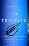 Traveler, The: Book One of the Fourth Realm Trilogy - John Twelve Hawks