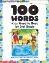 100 Words Kids Need to Read by 3rd Grade: Sight Word Practice to Build Strong Readers - Scholastic Inc.