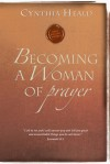 Becoming a Woman of Prayer - Cynthia Heald, Bill Hull