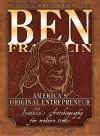 Ben Franklin: America's Original Entrepreneur, Franklin's Autobiography Adapted for Modern Times - Benjamin Franklin, Blaine McCormick, John C. Bogle