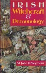 Irish Witchcraft and Demonology - St John D. Seymour