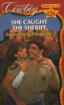 She Caught the Sheriff - Anne Marie Duquette