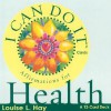 I Can Do It Cards, Health - Louise L. Hay