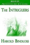 The Intriguers - Harold Bindloss