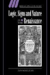 Logic, Signs and Nature in the Renaissance: The Case of Learned Medicine - Ian Maclean