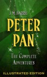Peter Pan: The Complete Adventures (Illustrated Peter Pan, Peter Pan in Kensington Gardens, and The Little White Bird) - J.M. Barrie, Maplewood Books, F.D. Bedford, Arthur Rackham
