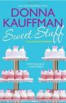 Sweet Stuff - Donna Kauffman