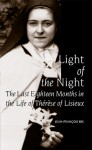 Light of the Night: The Last Eighteen Months in the Life of Therese of Lisieux - Jean-Francois Six, John Bowden
