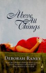 Above All Things - Deborah Raney