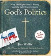 Gods Politics: Why the Right Gets It Wrong and the Left Doesn't Get It - Jim Wallis, Sam Freed
