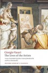 The Lives of the Artists (Oxford World's Classics) - Giorgio Vasari, Julia Conway Bondanella, Peter Bondanella