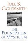 The Foundation of Mysticism - Joel S. Goldsmith