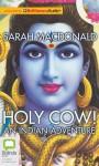 Holy Cow!: An Indian Adventure - Sarah Macdonald, Kate Hosking