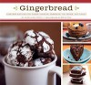 Gingerbread: Timeless Recipes for Cakes, Cookies, Dessers, Ice Cream, and Candy - Jennifer Lindner McGlinn, Béatrice Peltre