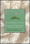 The Language of the Senses: Sensory-Perceptual Dynamics in Wordsworth, Coleridge, Thoreau, Whitman, and Dickinson - Kerry McSweeney