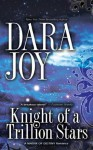 Knight of a Trillion Stars (Matrix of Destiny) - Dara Joy