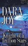 Knight of a Trillion Stars (Matrix of Destiny) - Dara Joy