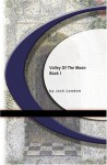 Valley Of The Moon: Book I - Jack London