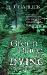 A Green Place for Dying: A Meg Harris Mystery - R.J. Harlick
