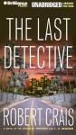 The Last Detective - Robert Crais, James Daniels