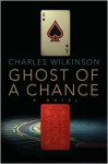 Ghost of a Chance - Charles Wilkinson