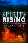 Spirits Rising - Krista D. Ball