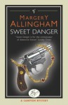 Sweet Danger (Campion Mystery) - Margery Allingham