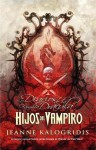 Hijos del vampiro (Los Diarios de la Familia Dracula, #2) - Jeanne Kalogridis